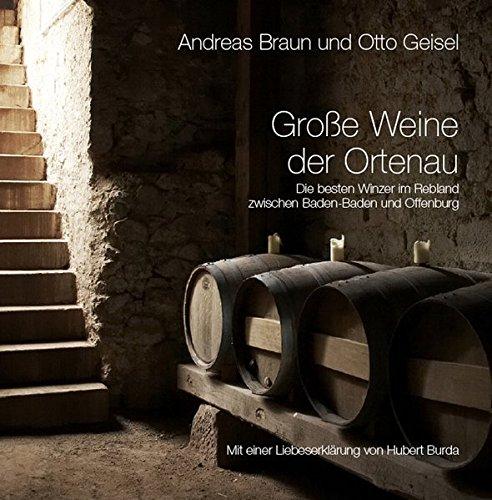 Große Weine der Ortenau: Die besten Winzer im Rebland zwischen Baden-Baden und Offenburg